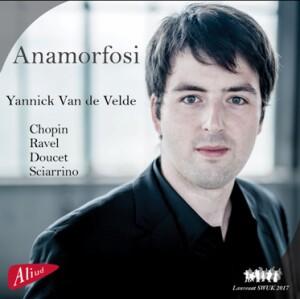 F.F. CHOPIN - M. RAVEL - Anamorfosi - Yannick Van de Velde-Piano-Instrumental