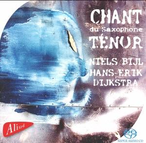Chant Du Saxophone Tenor - Bijl Niels / Hans-Erik von Dijkstra -New Music-Chamber Music