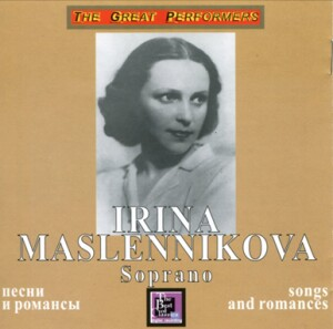Irina Maslennikova, soprano - Songs and Romances -  Liszt - Tchaikovsky - Rachmaninov and etc...-Voice, Piano and Orchestra -Songs and Romances