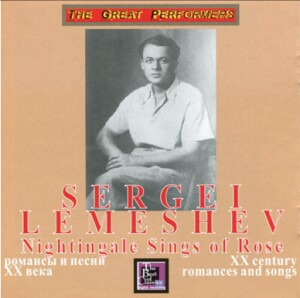 "Sergei Lemeshev, tenor - ""Nightingale sings of rose"" (XX century romances and songs)-Voice, Piano and Orchestra -Romances and Songs"