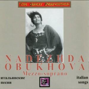 Nadezhda Obukhova, mezzo-soprano - Italian Songs: Leoncavallo - Tosti-Voice and Ensemble-Songs
