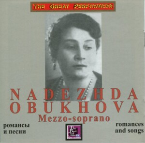 Nadezhda Obukhova, mezzo-soprano - Romances and songs - Recordings 1930-50's: Brahms - Wagner - F.Schubert - Faure and etc...-Voice, Piano and Orchestra -Romances and Songs