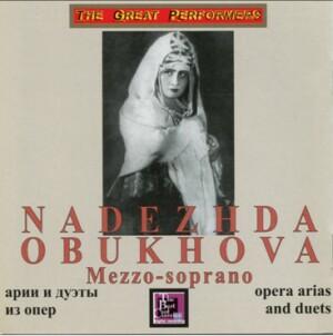 "N. Obukhova, mezzo-soprano - ""Opera Arias and duets, romances, songs"" - Glinka -Dargomyzhsky - Yakovlev and etc... -Voice, Piano and Orchestra -Vocal and Opera Collection"