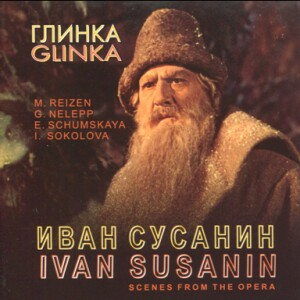 "Glinka - ""IVAN SUSANIN""  (opera fragments) - Mark Reizen, bass-Voice, Piano and Orchestra -Vocal and Opera Collection"