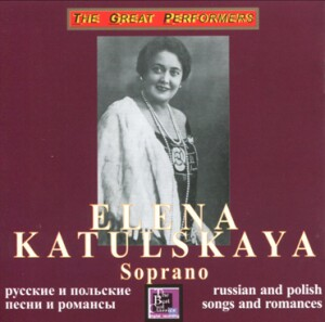 "E. Katulskaya, soprano -  ""RUSSIAN and POLISH SONGS and ROMANCES""-Voice, Piano and Orchestra -Songs and Romances"