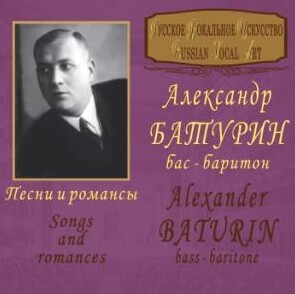 Alexander Baturin, bass-baritone - Songs and Romances-Voice, Piano and Orchestra -Songs and Romances