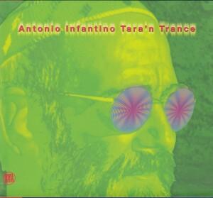 Antonio Infantino - Tara'n Trance - Electronica, World, Italy-World Music