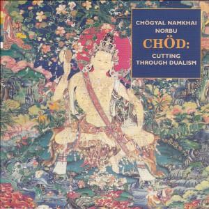 Chöd - Cutting Through Dualism - Chögyal Namkhai Norbu Rinpoche-Traditional
