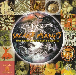 Sacred Planet - FROM WOMEN & MEN TO GODS & GODDESESS-Chant-Sacred Music
