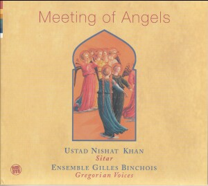 Meeting of Angels - Ustad Nishat Khan - Sitar - Ensemble Gilles Binchois - Grigorian Voices-Chant-Sacred Music