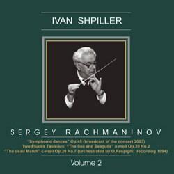 "Ivan Shpiller - Vol. 2 - S.V. Rachmaninov - ""Symphonic dances"" Op.45,  Two Etudes Tableaux Op.39 -Orchestra-Orchestral Works"