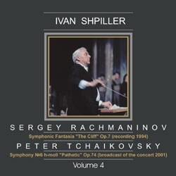 "Ivan Shpiller - Rachmaninov - Symphonic Fantasia ""The Cliff"" Op. 7 / Tchaikovsky - Symphony No. 6 h-moll ""Pathetic"" Op. 74. Vol. 4-Orchestra-Orchestral Works"