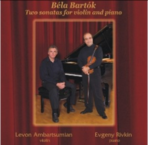 Levon Ambartsumian - Evgeny Rivkin - B.Bartók. Two sonatas for violin and piano-Violin-Russian Virtuosos 21th century