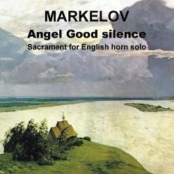 P. Markelov - Angel Good silence. Sacrament for English horn solo-Horn-Instrumental