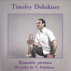 Timofey Dokshizer - Romantic pictures 20 etudes by T. Dokshizer -Russian Virtuosos 21th century