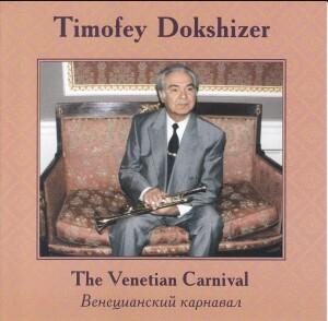 Timofey Dokshizer - The Venetian Carnival-Trumpet-Russian Virtuosos 21th century
