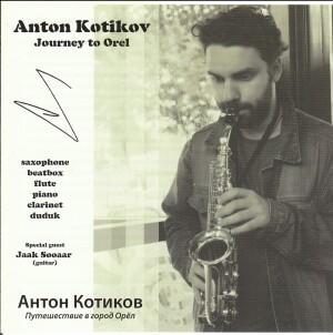 Anton Kotikov - Journey to Orel-Saxophone