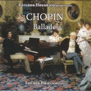 Chopin - Ballades - Tatyana Pikayzen, piano-Instrumental