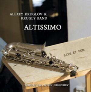 Alexey Kruglov - Krugly Band - Altissimo - Tribute to Anton Grigoriev-Band-Jazz and Blues