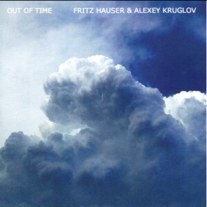 OUT OF TIME - Fritz Hauser, drums, percussion - Alexey Kruglov, alto and tenor saxes-Saxophones and Drums-Jazz