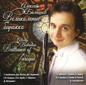 BRILLIANCE OF BAROQUE - Alexey Balashov, oboe: G.F. HADEL - J.L. KREBS - D. PURCELL - -Oboe-Baroque