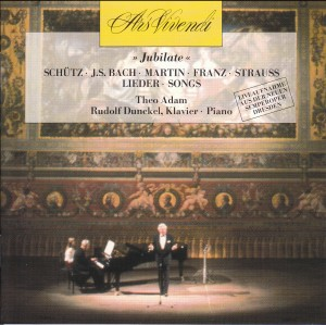 Jubilate Songs: Schütz - J.S. Bach - Martin - Franz - Strauss: Theo Adam-Vocal and Piano-Vocal Collection