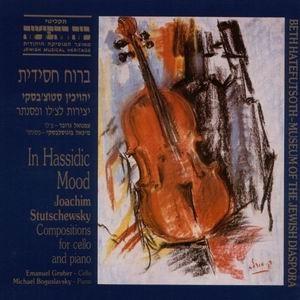 Joachim Stutschewsky: In Hassidic Mood-World Music