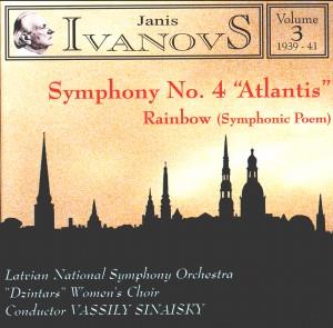 "Janis Ivanovs -Vol. 3 - Symphony No. 4 ""Atlantis"", Rainbow (Symphonic Poem)-Orchestra-Chamber Music"