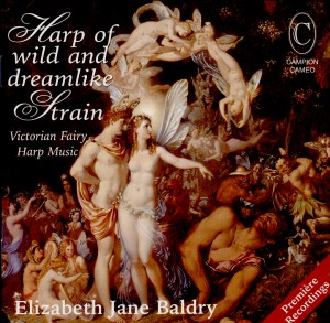 Elizabeth Jane Baldry: Harp Of Wild And Dreamlike Strain - Victorian Fairy Harp Music-Romantic Music-World Premiere Recording
