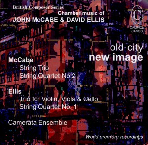 Old City, New Image: Chamber Music of John McCabe & David Ellis-British Composer Series