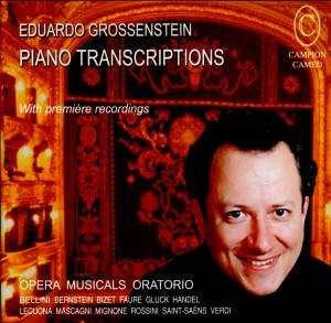 Piano Transcriptions - Eduardo Grossenstein - Opera Musicals Oratorio-Piano-World Premiere Recording