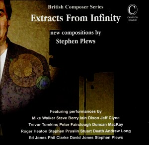 Extracts From Infinity - new compositions by Steve Plews-British Composer Series