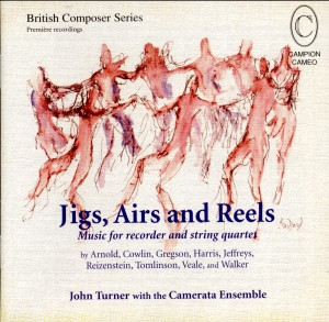 Jigs, Airs and Reels - Music for recorder and string quartet -  John Turner with the Camerata Ensemble-Chamber Ensemble-British Composer Series