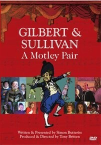 Gilbert and Sullivan: A Motley Pair - Directed by Tony Britten-Movies
