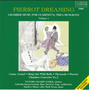 Thea Musgrave : Pierrot Dreaming - Chamber Music for Clarinet Vol. 1-Piano and Clarinet-Chamber Music