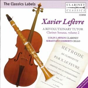 Xavier Lefèvre - AREVOLUTIONARY TUTOV - Colin Lawson, clarinet - Sebastian Comberti, cello - Clarinet Sonatas, Vol.2-Clarinet-Instrumental