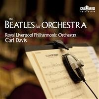 Beatles for Orchestra - Royal Liverpool Philharmonic Orchestra, Carl Davis-Orchestral Works