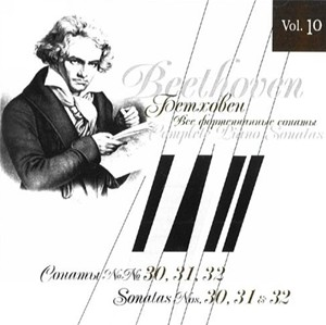 Beethoven - The Complete Piano Sonatas, Vol. 10  Sonatas Nos. 30, 31 and 32-Piano-Classical Period