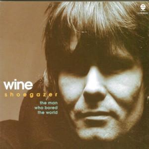 WINE - Shoegazer - The man who bored the world -Rock-Pop