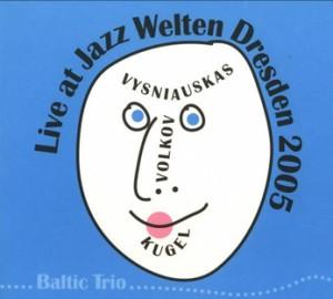 Baltic Trio - Live At Jazz Welten Dresden 2005-Trio-Contemporary Jazz