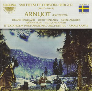 Peterson-Berger, Wilhelm - Arnljot (Auszüge)-Romantic Music-World Premiere Recording