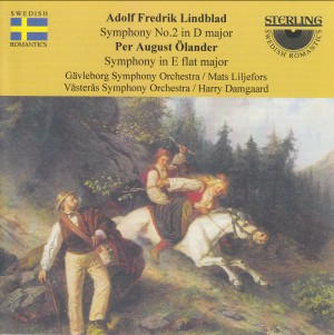 Lindblad, Adolf Fredrik: Symphony No. 2 (& Per August Ölander: Symphony in E flat major)-Romantic Music