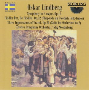Lindberg, Oskar: Symphony in F major and other pieces-Orchestra-Romantic Music