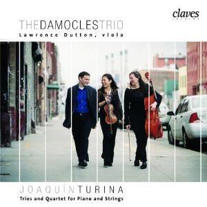 The Damocles Trio - Joaquin Turina - Trios and Quartet for Piano and Strings-Trio
