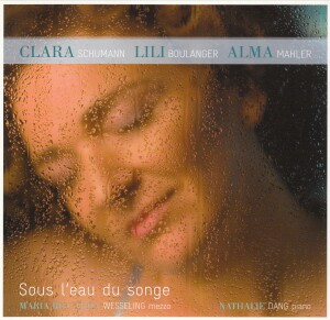 Sous L'ear du Songe - Naria-Riccarda Wesseling -Clara Schumann - Lili Boulanger - Alma Mahler-Vocal and Piano-Vocal Collection