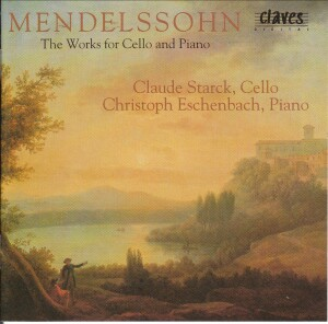 Mendelssohn - Works For Cello and Piano - Claude Starck - Christoph Escheinbach-Piano and Cello-Instrumental