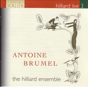 Antoine Brumel - Hilliard Live 3, Live Recording- Hilliard Ensemble-Renaissance