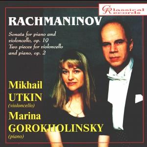 Rachmaninov - Sonata for piano and violoncello, Op.19 / Two pieces for violoncello and piano, Op.2 - Mikhail Utkin, Marina Gorokholinsky-Piano-Chamber Music