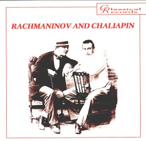 Rachmaninov and Chaliapin - Boito, Mussorgsky, Rachmaninov, Dargomyzhsky-Folk Music-Melodies from Russia