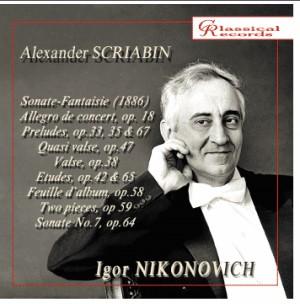 Igor Nikonovich, piano - Alexander Scriabin-Piano-Historical Recordings